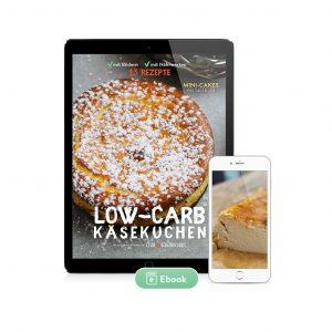 Low-Carb Käsekuchen 13 Rezepte (Ebook)