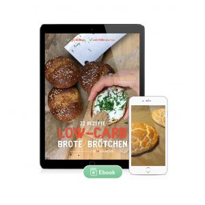 Low-Carb Brote & Brötchen 22 Rezepte (Ebook)