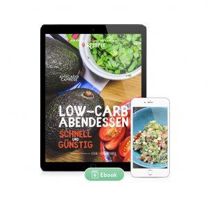 Low-Carb Abendessen (schnell & günstig) 9 Rezepte (Ebook)