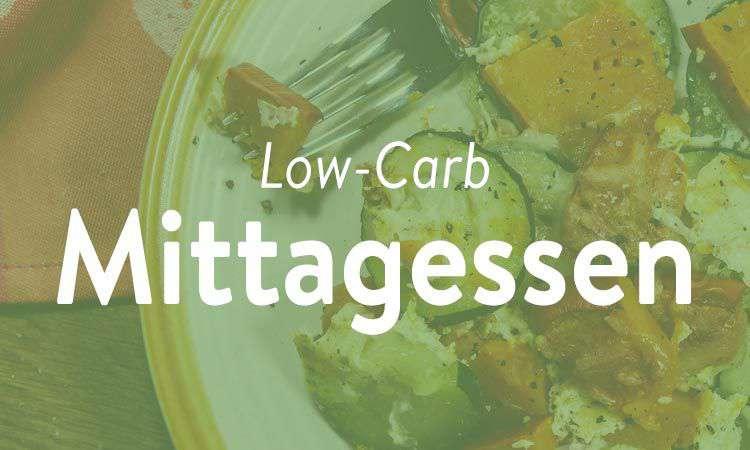 Low-Carb Rezepte zum Mittag