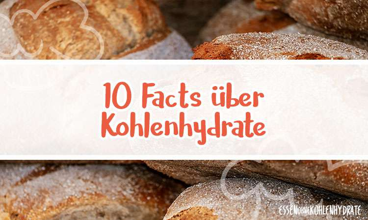10 interessante Facts über Kohlenhydrate