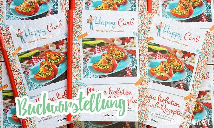 Buchvorstellung: HappyCarb – Meine liebsten Low-Carb-Rezepte