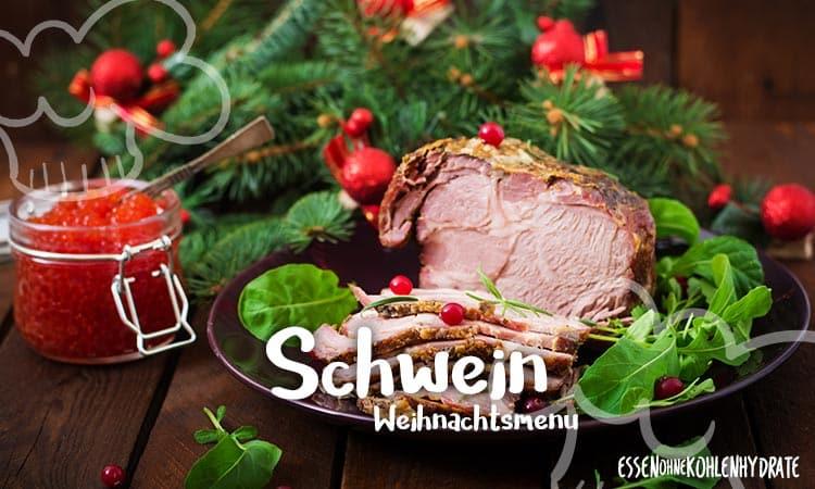 Low-Carb Weihnachtsmenü 3 – Schwein