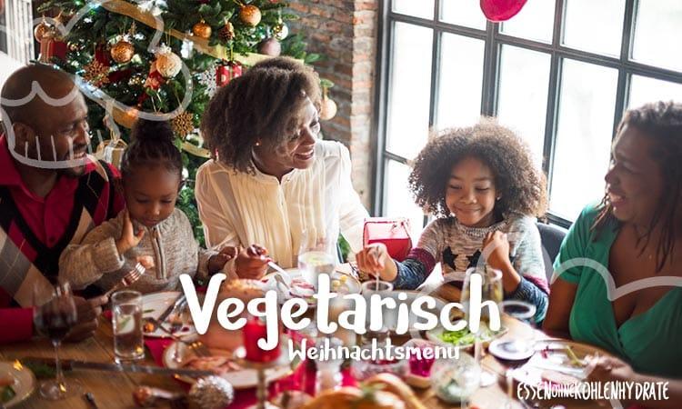Low-Carb Weihnachtsmenü 4 – Vegetarisch